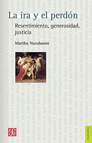 LA IRA  Y EL PERDÓN (Filosofía) por MARTHA NUSSBAUM