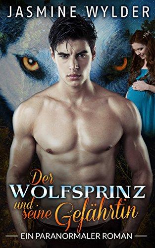 Der Wolfsprinz und seine Gefährtin: Ein paranormaler Roman