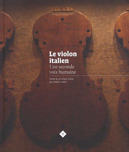 Le violon italien : Une seconde voix humaine par Frédéric Lainé