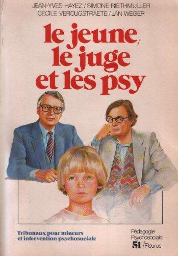 Le Jeune, le juge et les psy par Jean-Yves Hayez