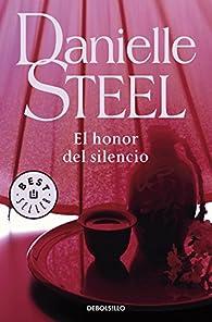 El honor del silencio par Danielle Steel
