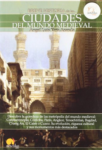 Breve historia de las ciudades del mundo medieval / Brief history of medieval cities in the world (Breve Historia / Brief History) por Angel Luis Vera Aranda