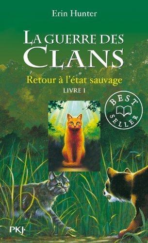 1. La Guerre Des Clans : Retour à L'état Sauvage De Erin HUNTER 5 Mars 2007 Broché
