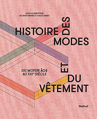 Histoire des modes et du vêtement: Du Moyen Âge au Xxie...