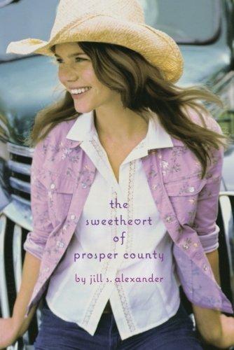 The Sweetheart of Prosper County by Jill S. Alexander (2010-08-31)
