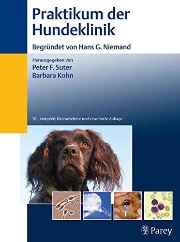 Praktikum der Hundeklinik: begründet von Peter Suter
