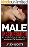 Male Masturbation: The Deep Wanking Method For Multiple Orgasms And The Ultimate Wank