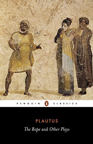 The Rope and Other Plays (Classics) por Plautus