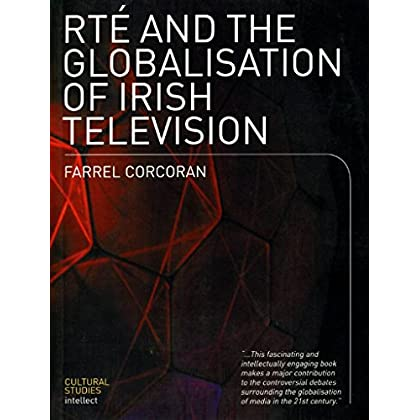 [(RTE and the Globalisation of Irish Television)] [By (author) Farrel Corcoran] published on (January, 2004)