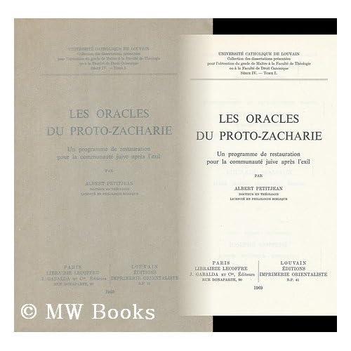 Les Oracles Du Proto-Zacharie; Un Programme De Restauration Pour La Communaute Juive Apres LExil