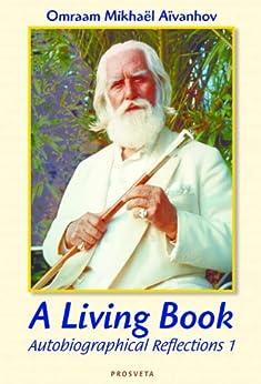 A Living Book (Autobiographical Reflections 1) (English Edition) par [Aïvanhov, Omraam Mikhaël]