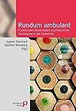 Rundum ambulant: Funktionales Basismodell psychiatrischer Versorgung in der Gemeinde (Fachwissen)