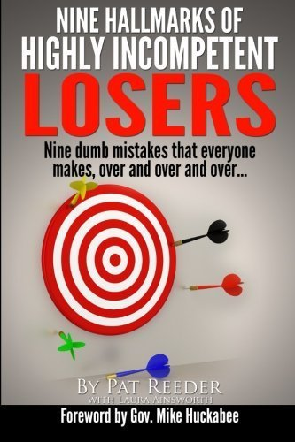 nine-hallmarks-of-highly-incompetent-losers-nine-dumb-mistakes-that-everyone-makes-over-and-over-and