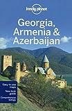 Lonely Planet Georgia, Armenia & Azerbaijan (Country Regional Guides)
