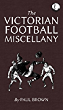 The Victorian Football Miscellany (English Edition)