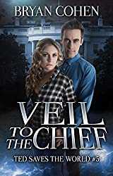 Veil to the Chief (Ted Saves the World Book 5)