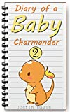 Diary of a Baby Charmander: Cute Pokemon Get Into Trouble! (Baby Pokemon Stories Book 1)