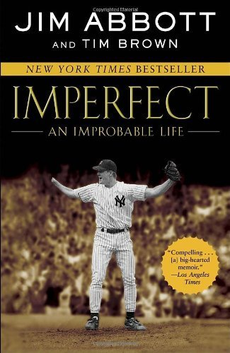 Imperfect: An Improbable Life by Abbott, Jim, Brown, Tim (2013) Paperback