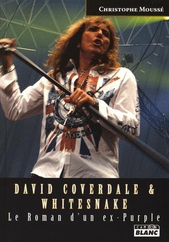 DAVID COVERDALE & WHITESNAKE Le Roman d'un ex-Purple