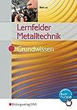 Lernfelder Metalltechnik: Grundwissen: Schülerband - Oliver Biehl, Klaus Hengesbach, Jürgen Lehberger