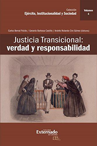 Justicia Transicional: verdad y responsabilidad: Volumen IV
