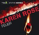 Feuer, 6 CDs (Klassik Radio-Edition STARKE KRIMIS) - Karen Rose