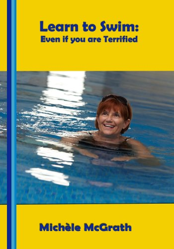Learn to Swim: Even if you are Terrified (Swimming Book 1) (English Edition) por Michele McGrath