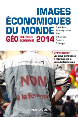 Images conomiques du monde 2014: Les pays dvelopps  l'preuve de la dsindustrialisation