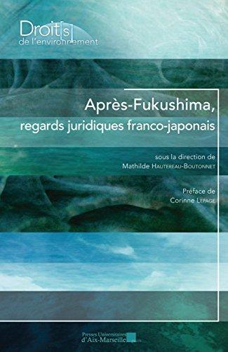 Après Fukushima, regards juridiques franco-japonais par Sous la direction de Mathilde BOUTONNET