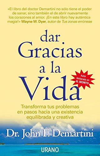 Dar gracias a la vida (Crecimiento personal) eBook: John Demartini ...
