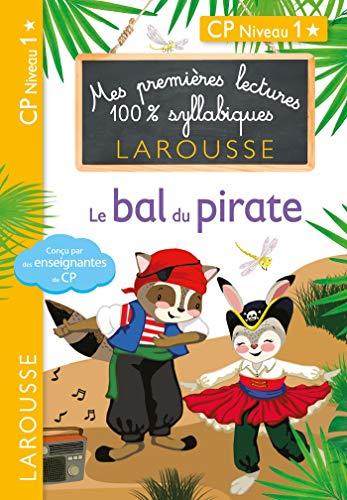 Premières lectures Larousse 100 % syllabiques - Le bal du pirate par Giulia Levallois