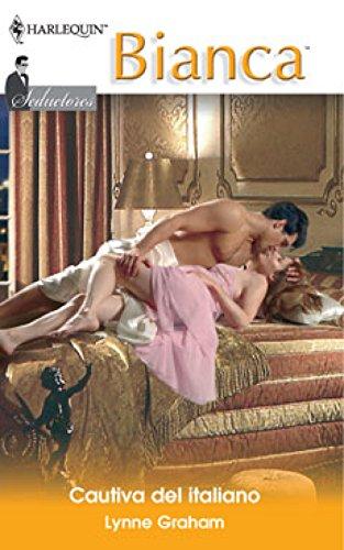Cautiva del italiano: Seductores (3) (Miniserie Bianca) por Lynne Graham