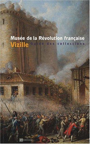 Musée de la Révolution française Vizille : Guide des collections