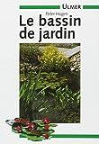 LE BASSIN DE JARDIN. Méthode et techniques de construction