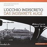 L'occhio indiscreto-Das indiskrete Auge. I bunker del vallo alpino littorio in Alto Adige visti attraverso le fotografie dello spionaggio germanico