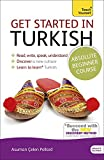 Get Started in Turkish Absolute Beginner Course: (Book and audio support) The essential introduction to reading, writing, speaking and understanding a new language (Teach Yourself Language)
