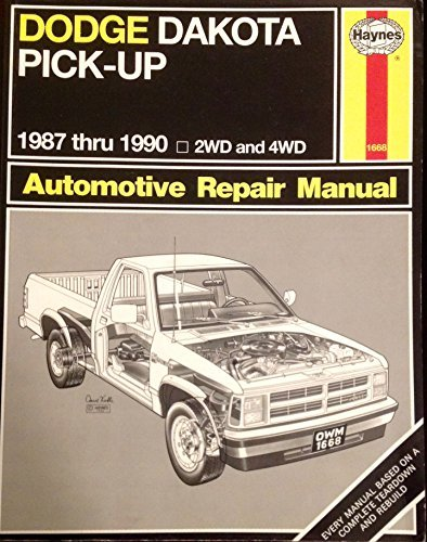 dodge-dakota-pick-up-1987-thru-1990-2wd-and-4wd-automotive-repair-manual-by-brian-styve-1990-08-02