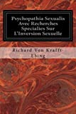 Psychopathia Sexualis Avec Recherches Specialies Sur L'Inversion Sexuelle