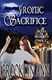 Ironic Sacrifice     Paranormal Romance: Vampires (Brides of Prophecy Book 2)