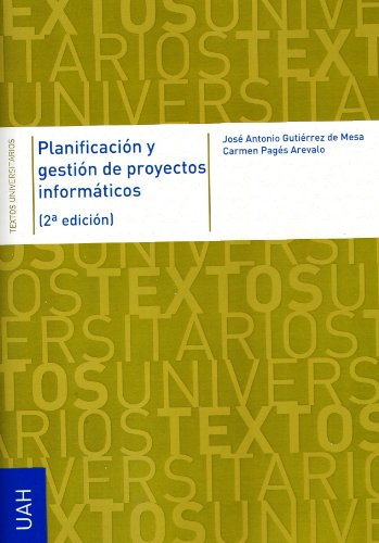 Planificación y gestión de proyectos informáticos (Textos Universitarios Tecnología) por Gutiérrez de Mesa José Antonio