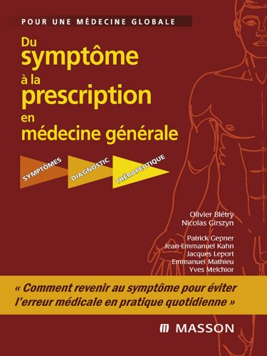 Du symptme  la prescription en mdecine gnrale: Symptmes - Diagnostic - Thrapeutique