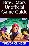 Brawl Stars Unofficial Game Guide (English Edition)