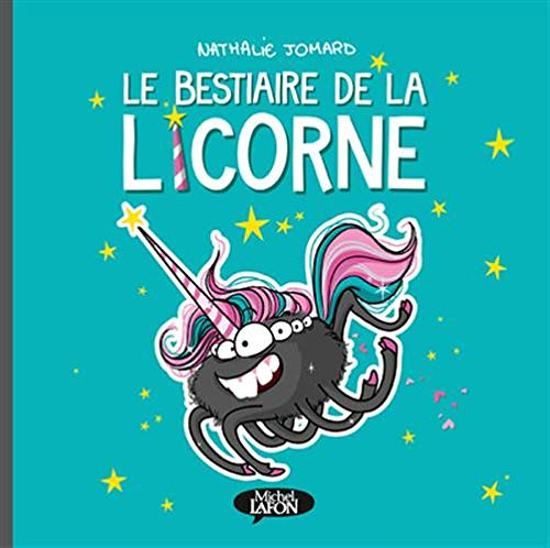 Le bestiaire de la licorne par  Nathalie Jomard
