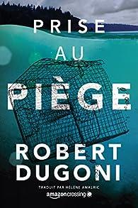 Prise au piège par Robert Dugoni