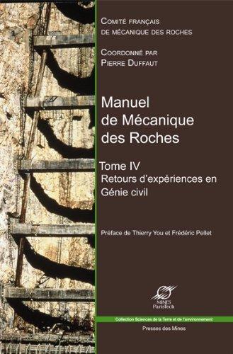 Manuel de mécanique des Roches - Tome IV: Retours d'expériences en génie civil.