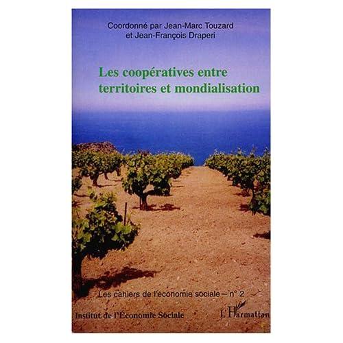 Les coopératives entre territoires et modernisation de Jean-Marc Touzard (1 novembre 2003) Broché