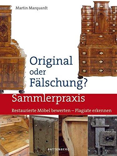 Original oder Fälschung?: Restaurierte Möbel bewerten - Plagiate erkennen (Sammlerpraxis) Buch-Cover