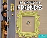 EL MARCO de FRIENDS 17 cm x 15 cm, TE LO ENVIO GRATIS !!!