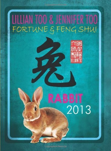 Lillian Too & Jennifer Too Fortune & Feng Shui 2013 Rabbit by Lillian Too & Jennifer Too (2012) Paperback