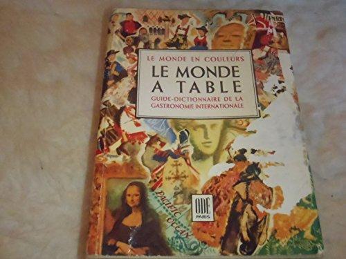 Relié - Le monde à table - guide-dictionnaire de la gastronomie internationale